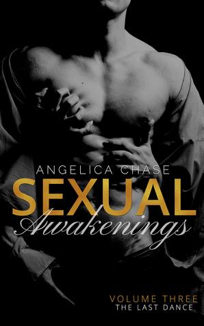 The Last Dance (Sexual Awakenings, #3) Angelica Chase