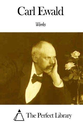 Works of Carl Ewald  by  Carl Ewald
