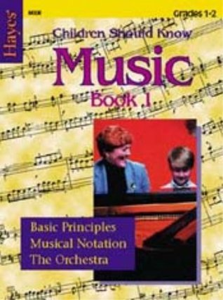 Hayes Music Book 1 (Children Should Know Music, 1)  by  Isabelle Groetzinger