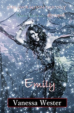 Emily: Prequel to The Evolution Trilogy  by  Vanessa Wester