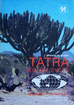 Tatra kolem světa: Evropa - Amerika  by  Stanislav Synek