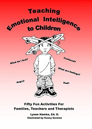 Teaching Emotional Intelligence to Children Lynne Namka