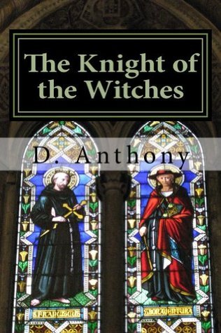 The Knight of the Witches D Anthony