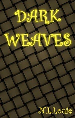 Dark Weaves N.L. Louie