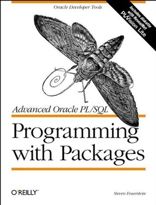 Advanced Oracle PL/SQL Programming with Packages  by  Steven Feuerstein