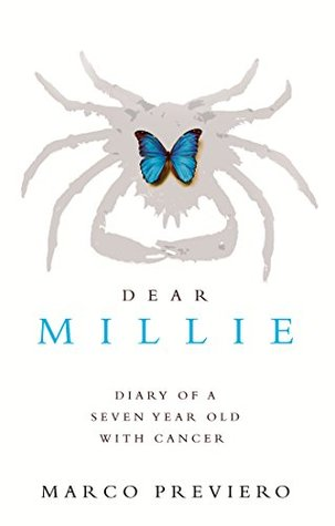 Dear Millie: Diary of a seven year old with cancer  by  Marco Previero
