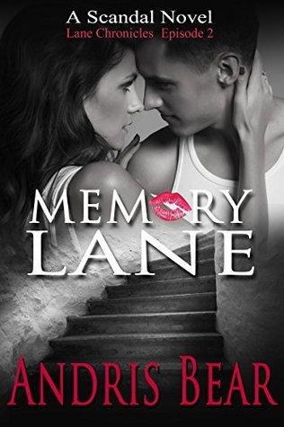 Memory Lane: Lane Chronicles (Scandal Book 2)  by  Andris Bear