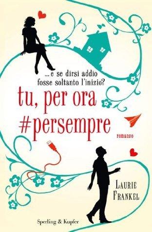 Tu, per ora# persempre  by  Laurie Frankel