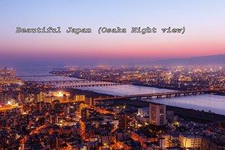 Beautiful Japan Osaka night view  by  Ryusuke Komori