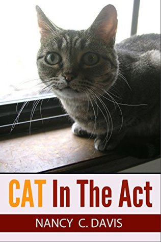 Cat in the Act (Millie Holland Cat Cozy Mystery #3)  by  Nancy C. Davis