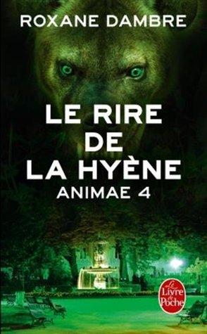 Le rire de la hyène (Animae, #4)  by  Roxane Dambre