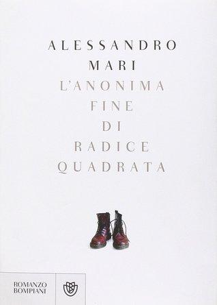Lanonima fine di Radice Quadrata  by  Alessandro Mari