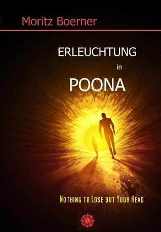 Erleuchtung in Poona  by  Moritz Boerner