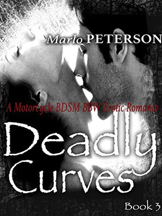 Deadly Curves #3  by  Marlo Peterson