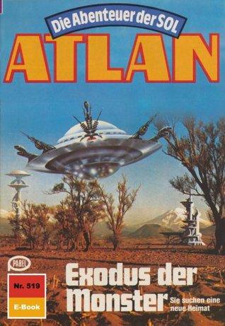 Atlan 519: Exodus der Monster (Heftroman): Atlan-Zyklus Die Abenteuer der SOL (Teil 1) (Atlan classics Heftroman) Hubert Haensel