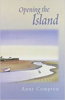 Opening the Island: Poems  by  Anne Compton by Anne Compton