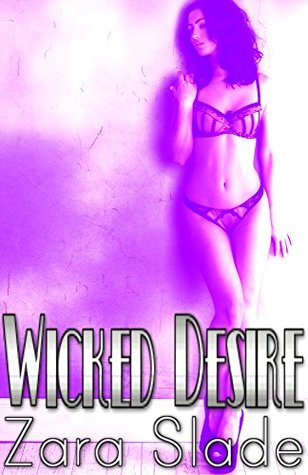 Wicked Desire: Zara Slade