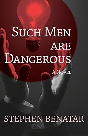 Such Men Are Dangerous: A Novel  by  Stephen Benatar