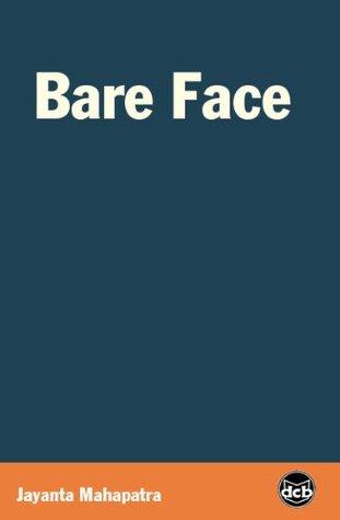 Bare Face Jayanta Mahapatra