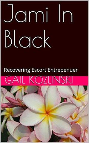 Jami In Black: Recovering Escort Entrepenuer Gail Kozlinski