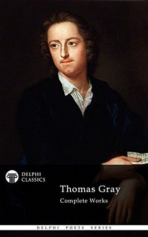 Thomas Gray: Complete Works  by  Thomas Gray