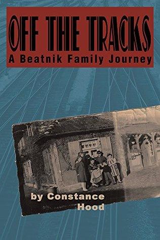 Night Train: A Beatnik Family Odyssey Constance Hood