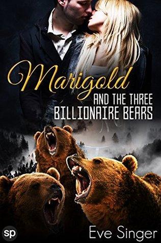 Marigold and the Three Billionaire Bears Eve Singer