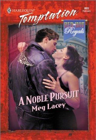 A Noble Pursuit (Red Hot Royals series Book 2) Meg Lacey