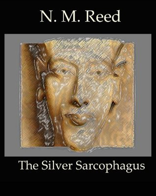 The Silver Sarcophagus (The Glass Planet Book 3) N. Morgan Reed