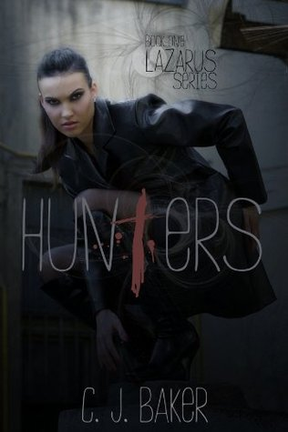 Hunters (The Lazarus Series)  by  C.J. Baker