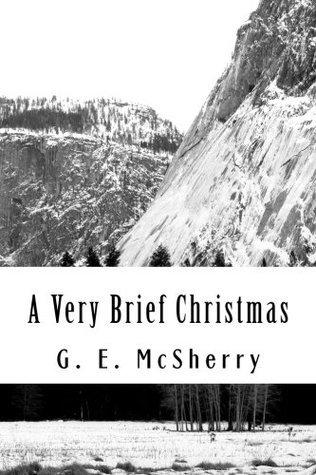 A Very Brief Christmas  by  G. E. McSherry