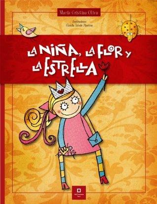 La Niña, La Flor y La Estrella María Cristina Oliva