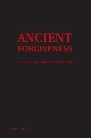 Ancient Forgiveness  by  Charles L. Griswold