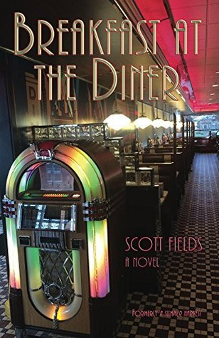 Breakfast at the Diner Scott Fields