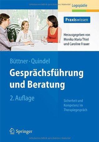 Gesprächsführung und Beratung: Sicherheit und Kompetenz im Therapiegespräch  by  Claudia Büttner