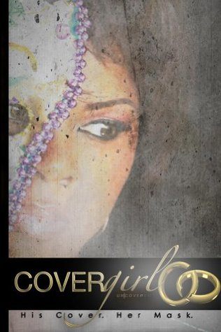 Cover Girl Uncovered: His Cover, Her Mask  by  L Perry