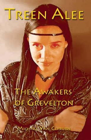 Treen Alee the Awakers of Grevelton  by  Michael Van Clyburn