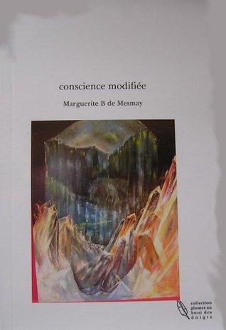 Conscience modifiée  by  Marguerite Boisseau de Mesmay