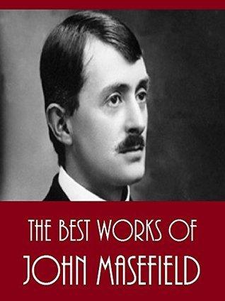 The Best Works of John Masefield  by  John Masefield