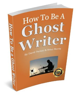 How To Be A Ghost Writer and earn big fees and royalties David Pardon