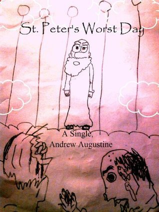 St. Peters Worst Day Andrew Augustine