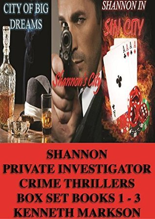 SHANNON PRIVATE INVESTIGATOR CRIME THRILLERS BOX SET BOOKS 1 - 3  by  Kenneth Markson