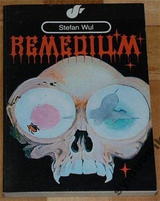 Remedium  by  Stefan Wul