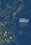 O Livro de Francisco Rodrigues. O Primeiro Atlas do Mundo Moderno  by  José Manuel Garcia