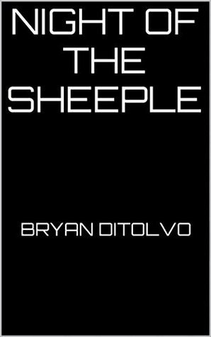 Night of the Sheeple Bryan DiTolvo