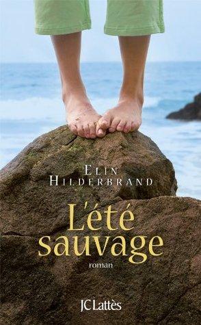ÉTÉ SAUVAGE  by  Elin Hilderbrand