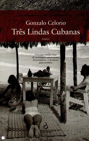 Três Lindas Cubanas Gonzalo Celorio