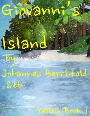 Giovannis Island: Yellow Book I  by  Johannnes Berchtold