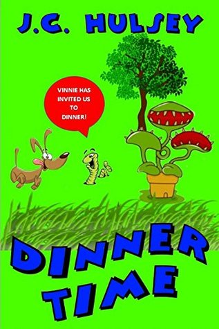 Dinner Time: Childrens Short Story J.C. Hulsey