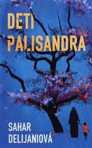 Deti Palisandra  by  Sahar Delijani